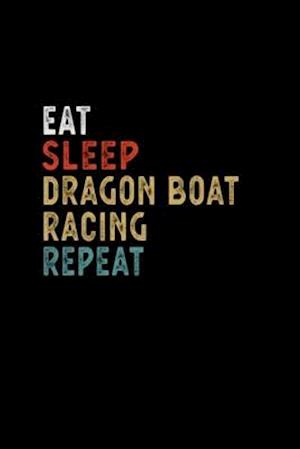 Eat Sleep Dragon Boat Racing Repeat Funny Player