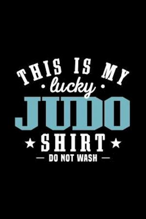 My Lucky Judo Shirt Sayings Humorous Champion Love