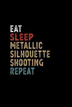 Eat Sleep Metallic Silhouette Shooting Repeat