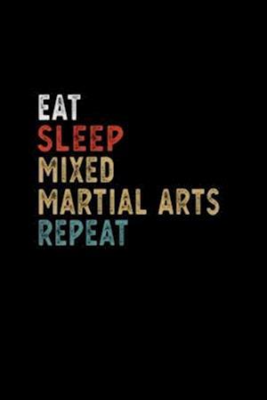 Eat Sleep Mixed Martial Arts Repeat Funny Player