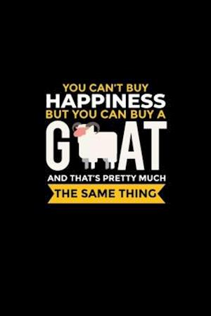 You Can't Buy Happiness But You Can Buy A Goat