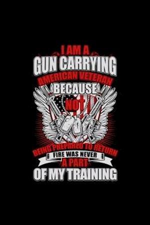 I am a gun carrying - Veteran - Gun Owner
