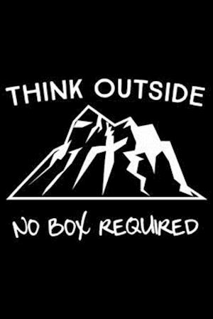 Think outside. No box required