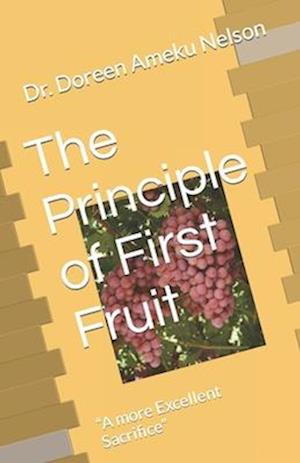 The Principle of First Fruit