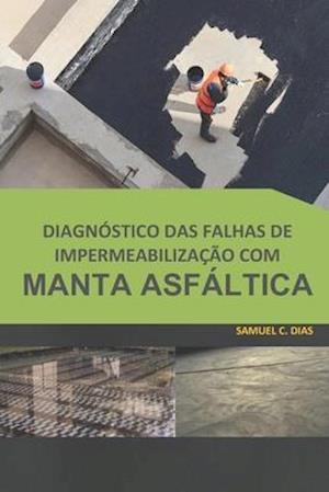 Diagnóstico das falhas de impermeabilização com manta asfáltica