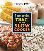 Crock Pot I Can Make That in My Slow Cooker