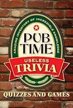 Pub Time Trivia Useless Trivia