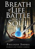 Breath of Life Battle for the Soul af Charles Carroll