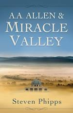 A. A. Allen & Miracle Valley