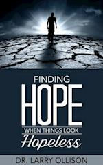 Finding Hope When Things Look Hopeless