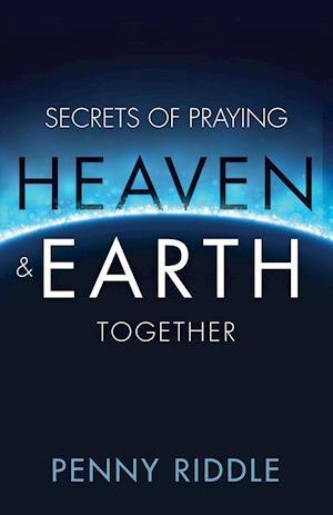Bog, paperback Secrets of Praying Heaven and Earth Together af Penny Riddle