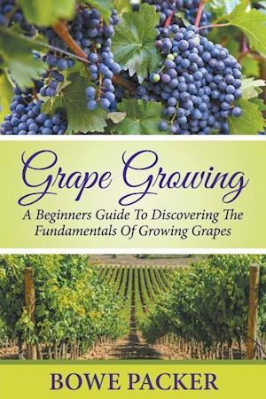 Bog, paperback Grape Growing af Bowe Packer