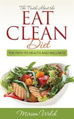 Truth About the Eat Clean Diet
