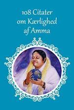 108 Citater Om Kaerlighed AF Amma