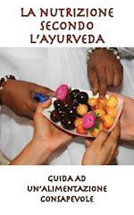 La Nutrizione Secondo L'Ayurveda