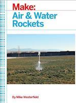 Make: Air and Water Rockets