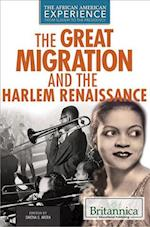 The Great Migration and the Harlem Renaissance (The African American Experience from Slavery to the Presidency)