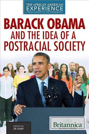 Barack Obama and the Idea of a Postracial Society