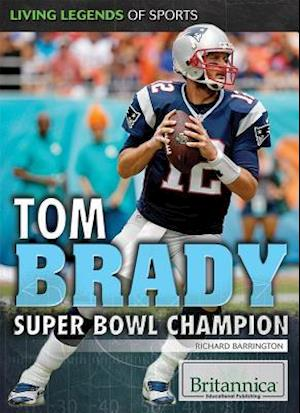 Bog, hardback Tom Brady af Richard Barrington