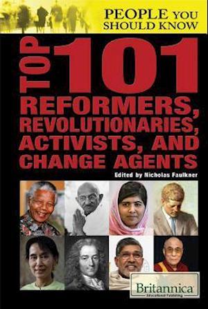 Bog, hardback Top 101 Reformers, Revolutionaries, Activists, and Change Agents af Nicholas Faulkner
