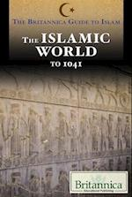 The Islamic World from Prehistory to 1041 (Britannica Guide to Islam)