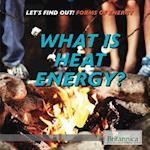 What Is Heat Energy?