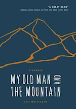My Old Man and the Mountain