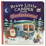 Brave Little Camper Saves Christmas (Padded Picture Book)