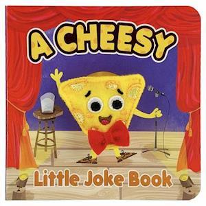 A Cheesy Little Joke Book