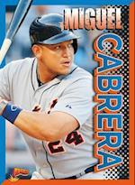 Miguel Cabrera (Beisbol Latino Heroes of Major League Baseball)