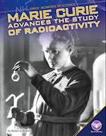Marie Curie Advances the Study of Radioactivity (Great Moments in Science)