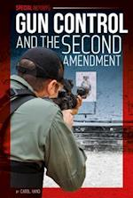 Gun Control and the Second Amendment (Special Reports Set 2)