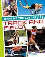 Make Me the Best at Track and Field (Make Me the Best Athlete)
