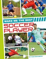 Make Me the Best Soccer Player (Make Me the Best Athlete)