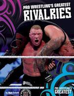 Pro Wrestling's Greatest Rivalries (Pro Wrestlings Greatest)