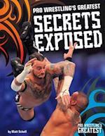 Pro Wrestling's Greatest Secrets Exposed (Pro Wrestlings Greatest)