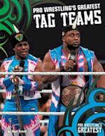 Pro Wrestling's Greatest Tag Teams (Pro Wrestlings Greatest)