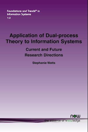 Application of Dual-process Theory to Information Systems: Current and Future Research Directions