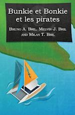 Bunkie Et Bonkie Et Les Pirates (French)