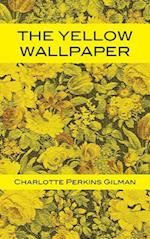The Yellow Wallpaper af Charlotte Perkins Gilman