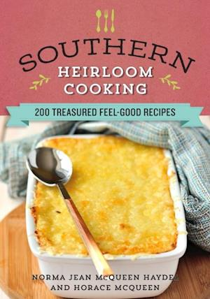 Southern Heirloom Cooking af Horace McQueen, Norma Jean Haydel