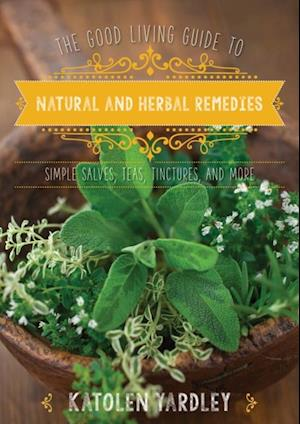 Good Living Guide to Natural and Herbal Remedies