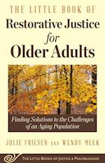 The Little Book of Restorative Justice for Older Adults (Justice and Peacebuilding)