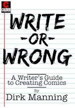 Write or Wrong: A Writer's Guide to Creating Comics af Dirk Manning