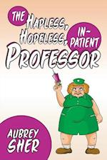 The Hapless, Hopeless, In-Patient Professor af Aubrey Sher