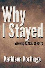 Why I Stayed: Surviving 38 Years of Abuse