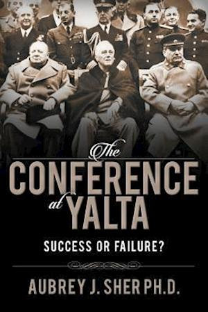 Bog, hæftet The Conference at Yalta: Success or Failure? af Aubrey Sher