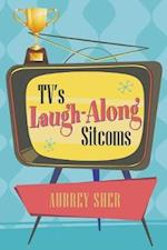 TV's Laugh-Along Sitcoms af Aubrey Sher