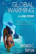Global Warming: A Love Story