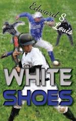 White Shoes: A Novel